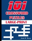 101 Crossword Puzzles Large-Print: 101 Crossword Easy Puzzle Books Cover Image