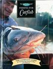Fishing for Catfish: The Complete Guide for Catching Big Channells, Blues and Faltheads (The Freshwater Angler) Cover Image