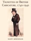 Vignettes of British Caricature, 1740 - 1940 Cover Image