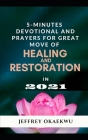 5- Minutes Devotional and Prayers for Great Move of Healing and Restoration in 2021: Touching The Hem Of Garment Of Jesus Christ Cover Image