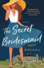The Secret Bridesmaid: A Novel Cover Image
