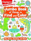 Jumbo Book of Things to Find and Color (Highlights Jumbo Books & Pads) Cover Image