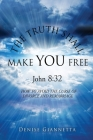 THE TRUTH SHALL MAKE YOU FREE John 8: 32: How to Avoid the Curse of Divorce and Remarriage Cover Image