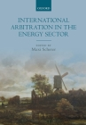 International Arbitration in the Energy Sector Cover Image