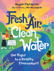 Fresh Air, Clean Water: Our Right to a Healthy Environment Cover Image