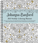 Johanna Basford 2021 Weekly Coloring Planner Calendar Cover Image