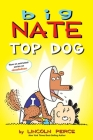 Big Nate: Top Dog: Two Books in One Cover Image