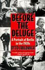 Before the Deluge: A Portrait of Berlin in the 1920s Cover Image