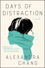 Days of Distraction: A Novel Cover Image