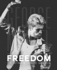 George Michael: Freedom: The Ultimate Tribute 1963 - 2016 Cover Image