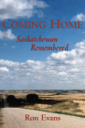 Coming Home: Saskatchewan Remembered Cover Image