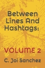 Between Lines And Hashtags: Volume 2 Cover Image