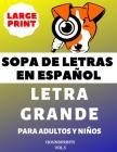 Sopa De Letras En Español Letra Grande Para Adultos y Niños (VOL.5): Large Print Spanish Word Search Puzzle For Adults and Kids Cover Image