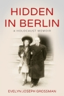 Hidden in Berlin: A Holocaust Memoir Cover Image