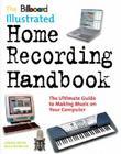 The Billboard Illus Home Recording Handbk Cover Image