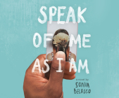 Speak of Me as I Am Cover Image