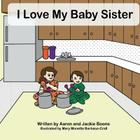 I Love My Baby Sister Cover Image