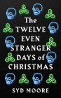 The Twelve Even Stranger Days of Christmas (The Essex Witch Museum Mysteries) Cover Image
