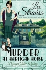 Murder at Hartigan House: a cozy historical mystery (Ginger Gold Mystery #2) Cover Image