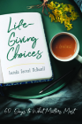Life-Giving Choices: 60 Days to What Matters Most Cover Image