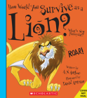 How Would You Survive as a Lion? (Library Edition) (How Would You Survive?) Cover Image