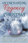 An Enchanting Regency Christmas: Four Holiday Novellas Cover Image
