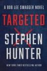 Targeted (Bob Lee Swagger Novel #12) Cover Image