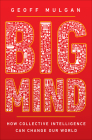 Big Mind: How Collective Intelligence Can Change Our World Cover Image