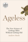 Ageless: The New Science of Getting Older Without Getting Old Cover Image