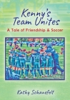 Kenny's Team Unites: A Tale of Friendship & Soccer Cover Image