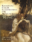 Rackham's Color Illustrations for Wagner's Ring (Dover Fine Art) Cover Image