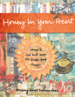 Honey in Your Heart: Ways to See and Savor the Simple Good Things Cover Image