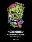 Zombie Coloring Book: Black Background: Midnight Edition Zombie Coloring Pages for Everyone, Adults, Teenagers, Tweens, Older Kids, Boys, & Cover Image