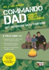Commando Dad: Get Outdoors with Your Kids Cover Image