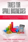 Taxes for Small Businesses: The GameChanging Solutions To Basic Bookkeeping And Finance Principles, Tax Accounting & Management For Business, Lear Cover Image