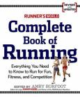 Runner's World Complete Book of Running: Everything You Need to Run for Weight Loss, Fitness, and Competition Cover Image