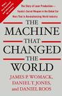 The Machine That Changed the World: The Story of Lean Production-- Toyota's Secret Weapon in the Global Car Wars That Is Now Revolutionizing World Industry Cover Image