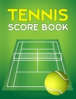 Tennis Score Book: Game Record Keeper for Singles or Doubles Play Ball and Tennis Green Court Cover Image