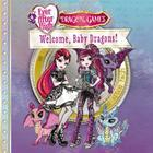 Ever After High: Welcome, Baby Dragons! Cover Image