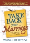 Take Back Your Marriage, First Edition: Sticking Together in a World That Pulls Us Apart Cover Image
