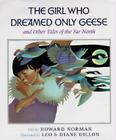 The Girl Who Dreamed Only Geese: And Other Tales of the Far North Cover Image