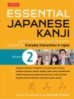 Essential Japanese Kanji Volume 2: (Jlpt Level N4 / AP Exam Prep) Learn the Essential Kanji Characters Needed for Everyday Interactions in Japan Cover Image