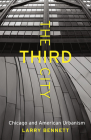 The Third City: Chicago and American Urbanism (Chicago Visions and Revisions) Cover Image