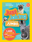 Just Joking: Jumbo: 1,000 Giant Jokes & 1,000 Funny Photos Add Up to Big Laughs Cover Image
