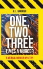 One, Two, Three Times a Murder: A Medical Murder Mystery Cover Image
