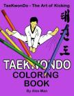 Taekwondo Coloring Book: 40 beautiful full-size Taekwondo drawings. Perfect for coloring and for hours of enjoyment. Cover Image