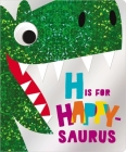 H Is for Happy-Saurus Cover Image