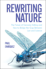Rewriting Nature: The Future of Genome Editing and How to Bridge the Gap Between Law and Science Cover Image