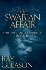 The Swabian Affair: Book III of the Gaius Marius Chronicle Cover Image