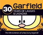 30 Years of Laughs & Lasagna: The Life & Times of a Fat, Furry Legend! (Garfield) Cover Image